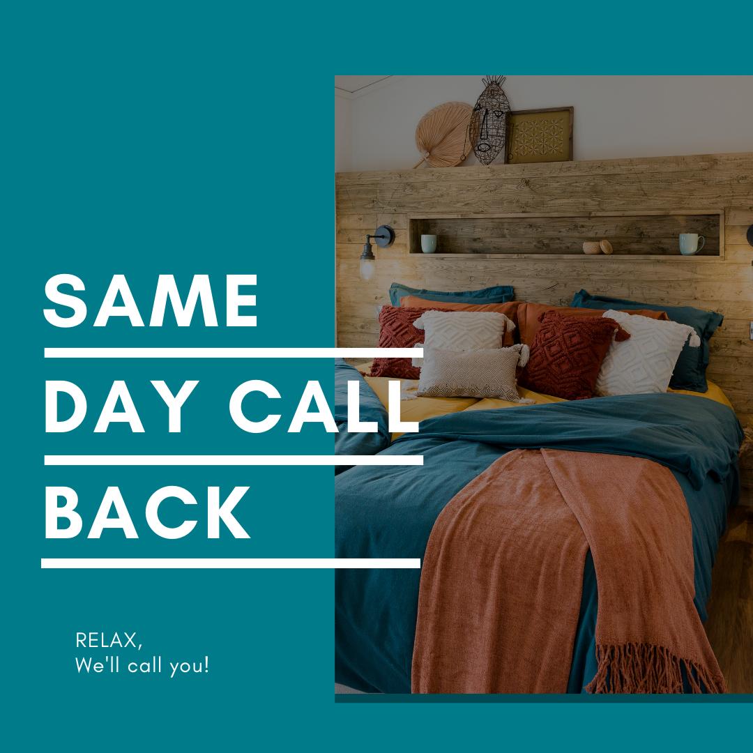 SAME DAY CALL BACK